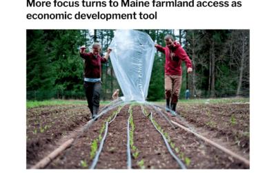 MaineBiz: More focus turns to Maine farmland access as economic development tool