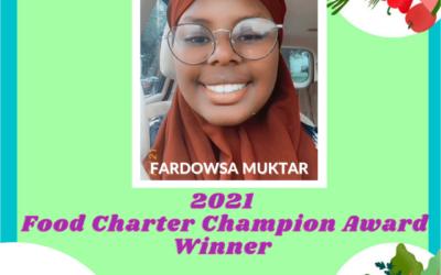 Fardowsa Muktar – 2021 Local and Sustainable Agriculture Food Charter Champion Award