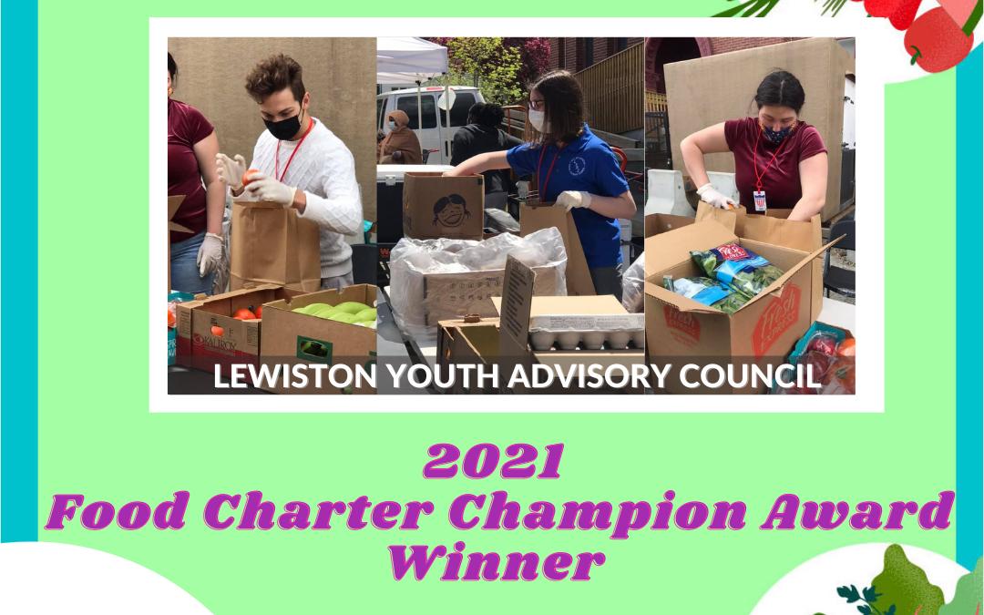 Lewiston Youth Advisory Council – 2021 Food Security Food Charter Champion Award